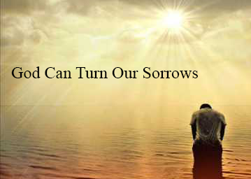 God Can Turn Our Sorrows into Dance!