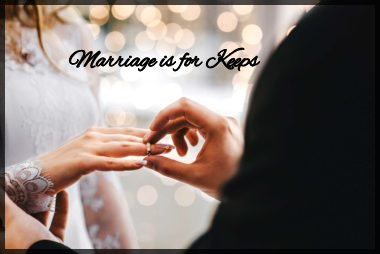 Marriage is for Keeps!