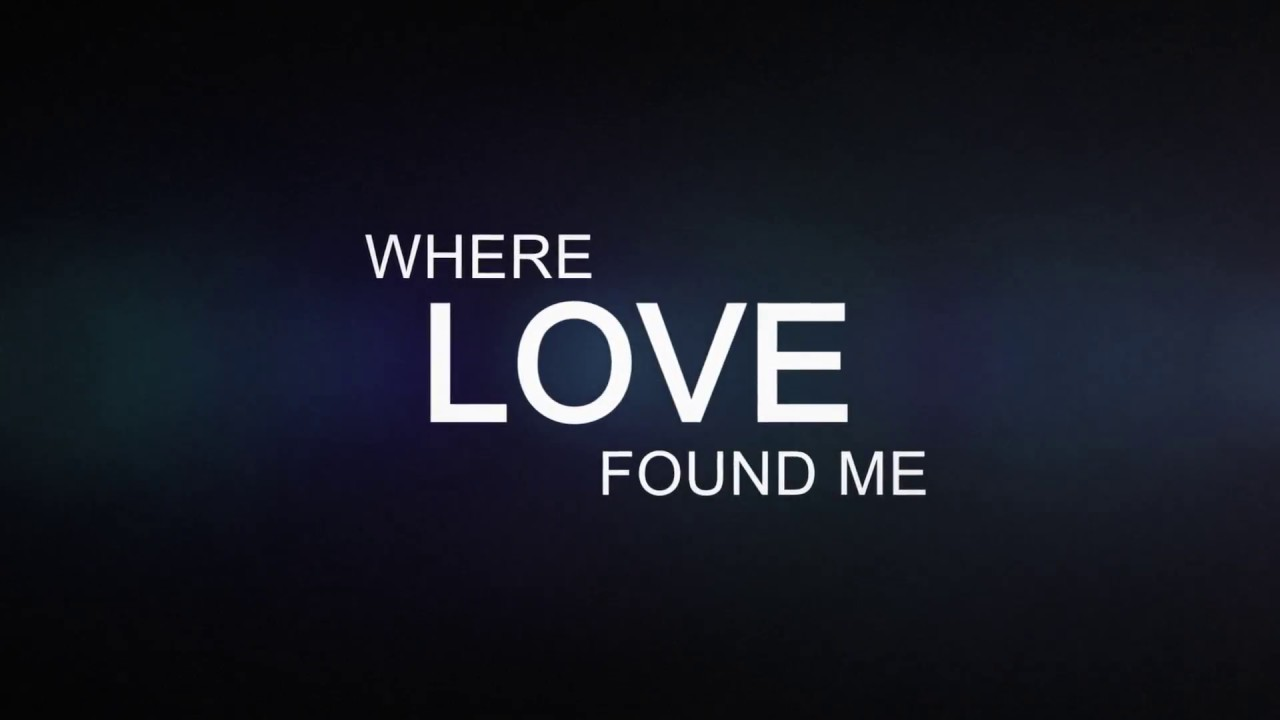Where Love Found Me:  A Film of Deliverance