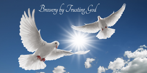 Bravery: Indispensable Attribute of a Bible Belle