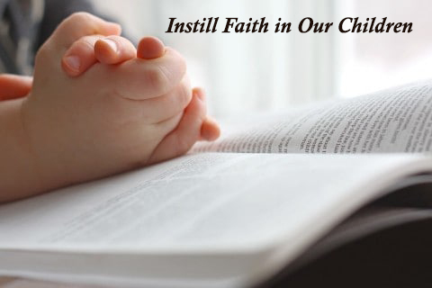 5 Parenting Tips to Instill Faith in Our Children
