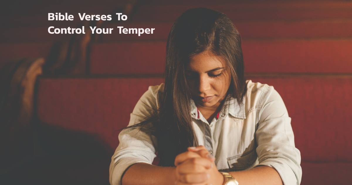 7 Tips and Bible Verses To Control Your Temper