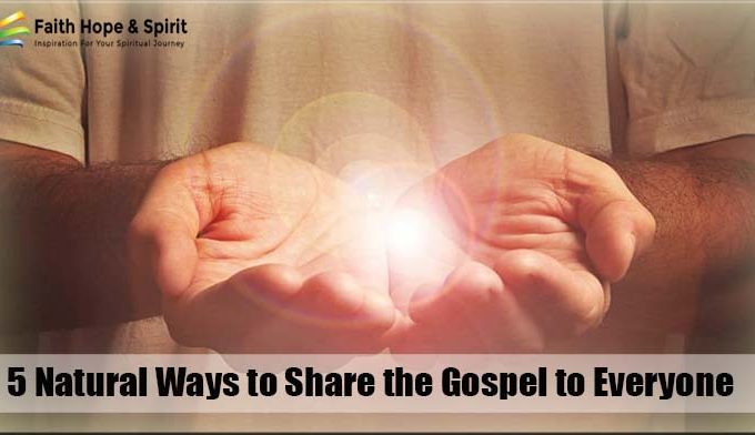 5 Natural Ways to Share the Gospel to Everyone