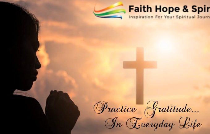 Practice Gratitude In Your Everyday Life