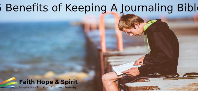 5 Benefits of Keeping A Journaling Bible