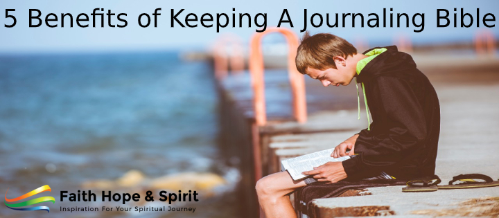 5 Benefits of Keeping A Journaling Bible