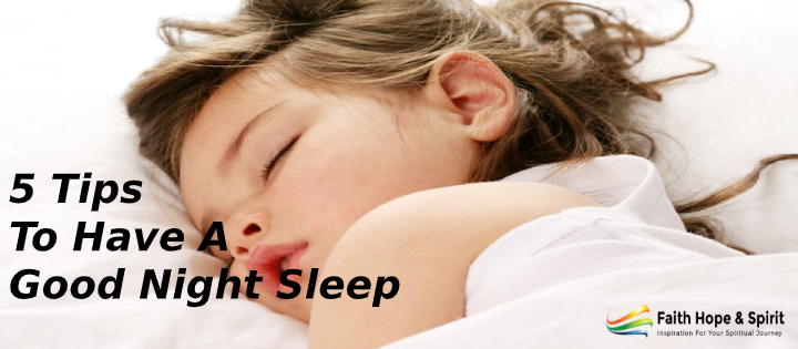 5 Tips To Have A Good Night Sleep