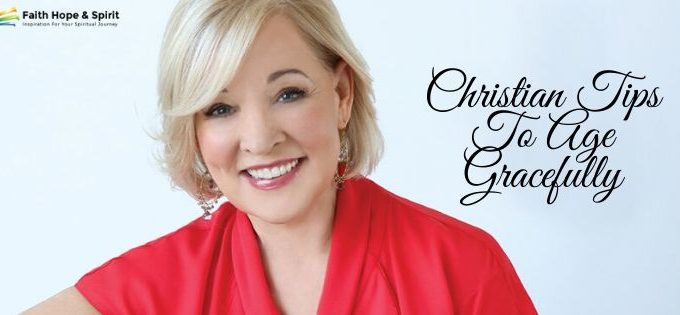 Christian Tips To Age Gracefully
